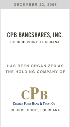 CPB Bancshares, Inc. has been organized as the bank holding Church Point Bank Trust & Co