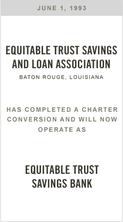Equitable Trust Savings and Loan Association has completed a charter conversion and will now operate as Equitable Trust Savings Bank