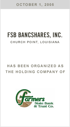FSB Bancshares, Inc. has been organized as the bank holding Farmers State Bank & Trust Co.
