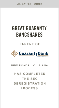 Great Guaranty Bancshares, parent of Guaranty Bank, has completed the SEC deregistration process